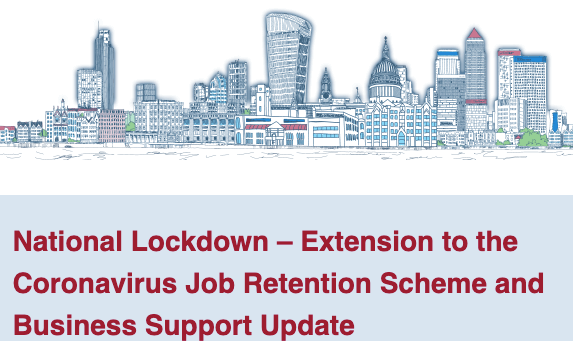 National Lockdown – Extension to the Coronavirus Job Retention Scheme and Business Support Update