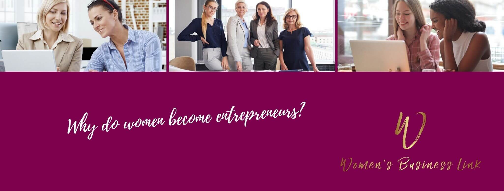Why do women become entrepreneurs?