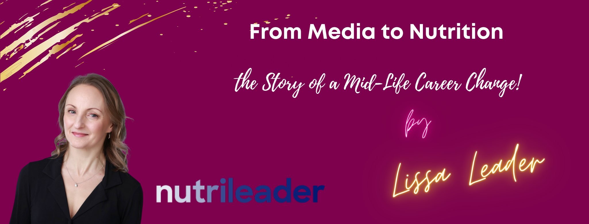 From Media to Nutrition – the Story of a Mid-Life Career Change!